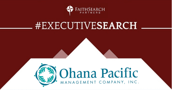 FaithSearch Launches Several Searches for SNF Leaders in Hawaii