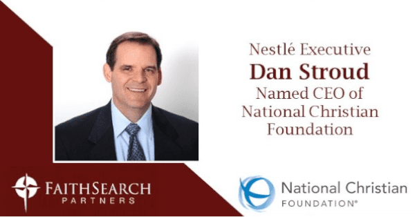 Dan Stroud Named National Christian Foundation's New CEO