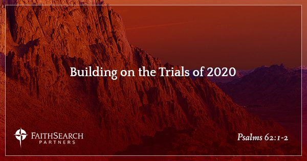 Building on the Trials of 2020