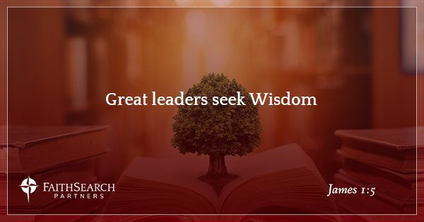 Great Leaders Seek Wisdom