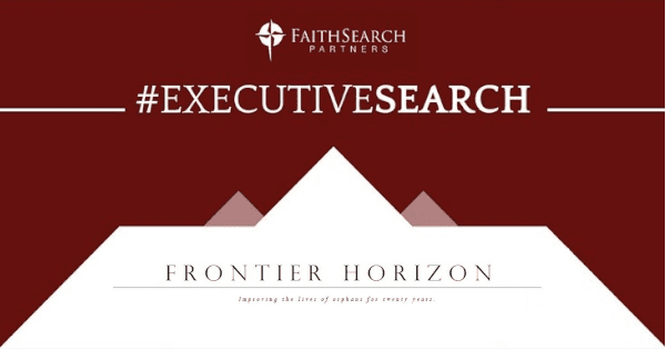 FaithSearch Leads Search for Chief Development Officer for Frontier Horizon