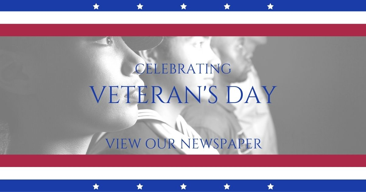 READ OUR VETERAN'S DAY ISSUE & DON'T FORGET TO SUBSCRIBE IT'S FREE!